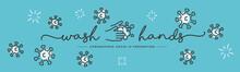 Wash Hands Coronavirus Covid-19 2019-nCoV Prevention Handwritten Typography Lettering Text Line Design Virus Draw Sea Green Background Banner