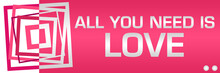 All You Need Is Love Pink Bord...