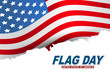 Flag Day USA. United States of America national Old Glory, The Stars and Stripes. 14 June American holiday. Vector illustration.