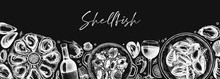 Seafood And Wine Banner Design On A Chalkboard . Shellfish Frame With Mollusks, Shrimps, Fish Sketches. Perfect For Recipe, Menu,  Delivery, Packaging. Vintage Mussels And Oyster Background