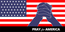 Illustration Vector Graphic Of Praying Hands Symbol On United States Of America Flag Background. Pray For America Concept. Flat Style. Abstract Background For Banner Or Poster Design. Graphic Element.