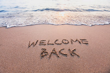 Welcome Back, Text On Sand Bea...