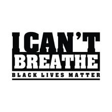 I Can't Breathe, Black Lives M...