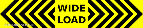 Fotografía Black and yellow vector graphic of outward pointing chevrons and text saying Wide Load