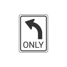 Left Turn Only Sign Isolated On White Background. Traffic Symbol Modern Simple Vector Icon