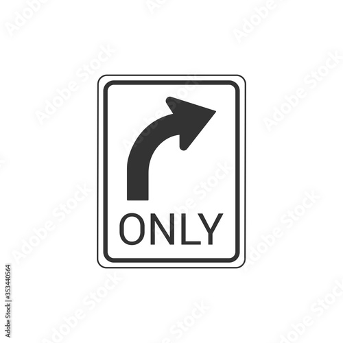 Right Turn Only Sign Isolated On White Background. Traffic Symbol Modern Simple Vector Icon Wall mural