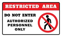 Restricted Area Sign -Do Not E...
