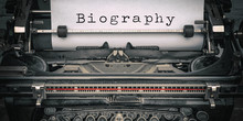 """Biography Background - Old Retro Vintage Close-up Of A Typewriter With The Words """" Biography"""""""