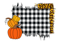 .Thanksgiving Frame. Orange Pumpkins On Scraps Of Fabric. Buffalo Plaid And Leopard Print. Farmhouse Decor.Place For Text. Vector Illustration.