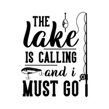 The Lake Is Calling And I Must...