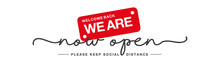 Now Open Welcome Back Handwritten Typography Text Welcome Back Keep Safe Social Distance Red Black White Background Banner