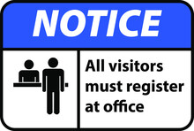 Notice All Visitors Must Be Re...