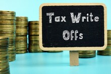 Conceptual Photo About Tax Write Offs With Handwritten Phrase.