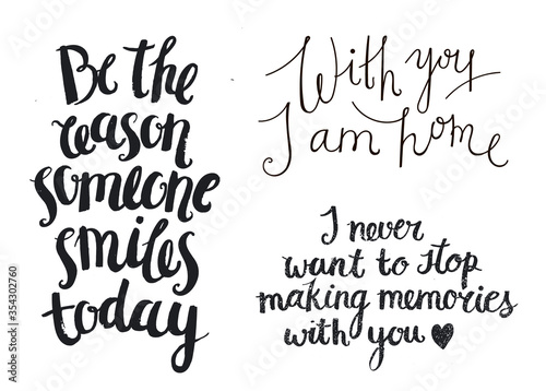 Obraz Vector set of hand drawn inspirational, love quote, ink brush lettering isolated on white background. Saying for cards, t-shirt print. Be the reason someone smiles today, with you I am home - fototapety do salonu