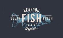 Fish Vintage Logo. Seafood Fis...