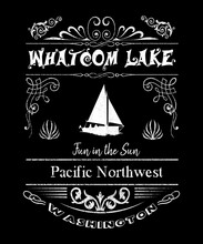 Whatcom Lake Washington Grunge Typography Design For Fun The In The Sun.  Located In Pacific Northwest Washinton State Near Bellingham, This Graphic Has A Sailboat.