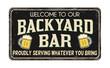 Backyard bar vintage rusty metal sign