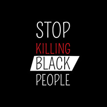 Stop Killing Black People. Pro...