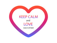 Keep Calm And Love Each Other....