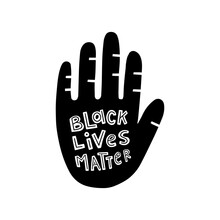 Black Lives Matter Lettering Typography. Protest Banner About Racism. Sticker, Patch, Poster Design. Hand Drawn Lettering Phrase Isolated On The White Background. Vector Illustration.