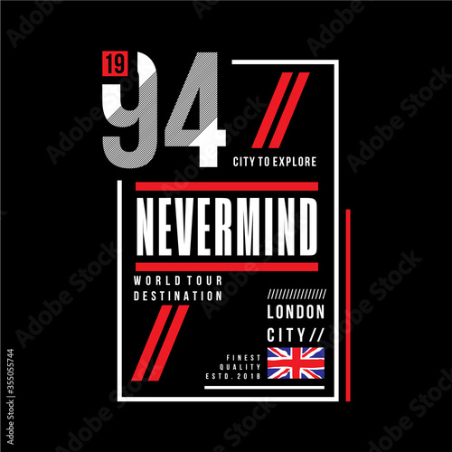 Photo nevermind, united kingdom graphic t shirt design concept, typography vector illu