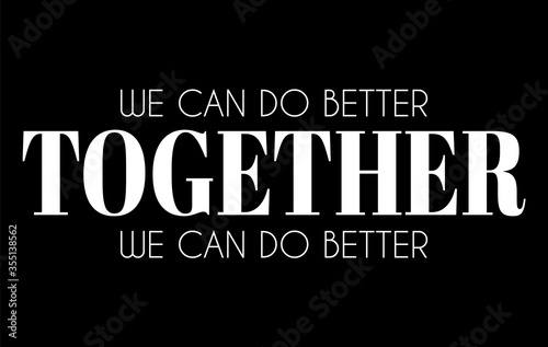 We can do better together Poster Mural XXL
