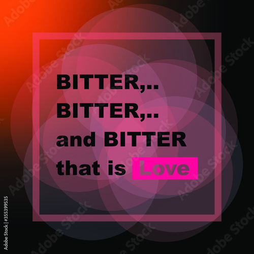 Photo love is bitter, bitter and bitter, expressions quote about love, text, vector il