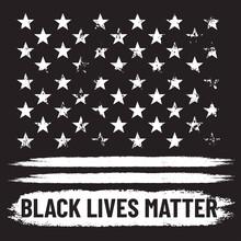 Black Lives Matter. Protest Poster With Black Grunge Background