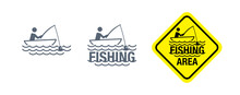 Fishing Icon, Logo, Fishing Area Attention Sign - Vector Monochrome Silhouette Of Boat, River Waves And Fisherman