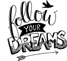 Follow Your Dreams Inspiration...