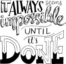 It Always Seems Impossible Unt...