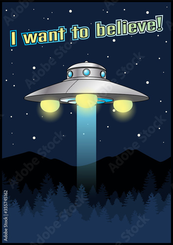 Платно I want to believe. Flying Saucer, UFO, Space Invasion Poster