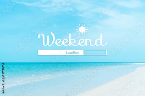 Fotografía Weekend loading qoute on nature blue sky summer tropical beach