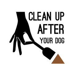 Clean after dog. Banner about hygiene cleaning after pet with slogan, vector illustration black hand with shovel isolated on white background
