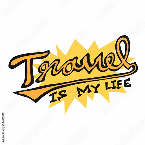 Fotografie, Obraz Travel is my life word lettering vector illustration