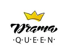 Drama Queen Hand Drawn Letteri...