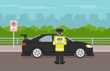 Traffic Police Officer Writing A Traffic Ticket To A Car Parked In A No Parking Area. Flat Vector Illustration.