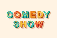 Comedy Show Vector Lettering, Typography With Light Bulbs. Casino Style Text Isolated On White Background. Header For Poster Or Flyer, Retro Design Element.