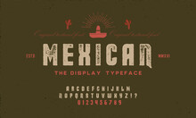 Vintage Textured Typeface With Mexican Flavor. Font With Grunge Effect. Vintage Style.Vector Illustration.