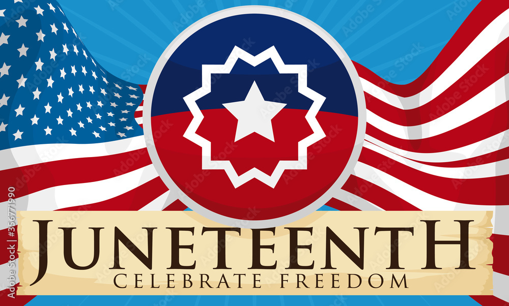 Fototapeta Button of Juneteenth, U.S.A. Flag and Scroll ready to Celebrate Freedom, Vector Illustration