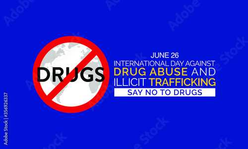 Photo The International Day Against Drug Abuse and Illicit Trafficking is a United Nations International Day against drug abuse and the illegal drug trade