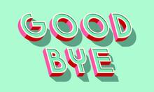 Good Bye Card. Typographic Banner Design. Vector Illustration.