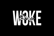 """A Black And White """"stay Woke"""" ..."""