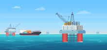 Oil Drill Platform Vector Illustration. Cartoon Flat Ocean Or Sea Landscape With Drilling Rig Tower, Ship Tanker For Gas Fuel Extraction Production And Transportation, Oil Industry Offshore Background