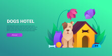 Dogs Hotel Cartoon Horizontal Banner. Pet Daycare Service Vector Illustration. Welcoming Place For Animals Banners. Comfortable Accommodation, Playtime, Exercise And Healthy Meals Concept