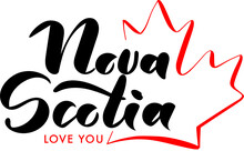 Nova Scotia Love You. Canada Day Lettering. Inscription With Red Maple Leaf. Concept Design.
