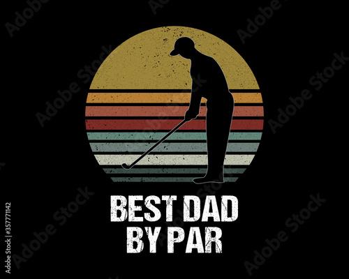Leinwand Poster Best Dad By Par / Beautiful Text Tshirt Design Poster Vector Illustration Art
