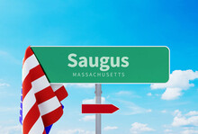 Saugus – Massachusetts. Road Or Town Sign. Flag Of The United States. Blue Sky. Red Arrow Shows The Direction In The City. 3d Rendering