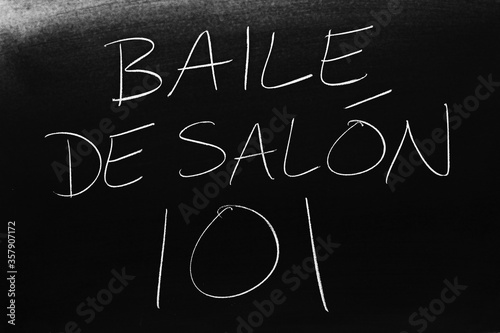 Fotografie, Obraz The words Baile De Salón 101 on a blackboard in chalk