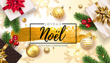 French Lettering Joyeux Noel - Happy New Year And Merry Christmas. Christmas Greeting Background With Gifts Box And Shining Golden And Silver Snowflakes, Ball, Fir Tree . Vector Illustration. EPS 10